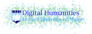 Digital Humanities Week at the University of Maine