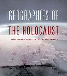 Knowles et al., Geographies of the Holocaust